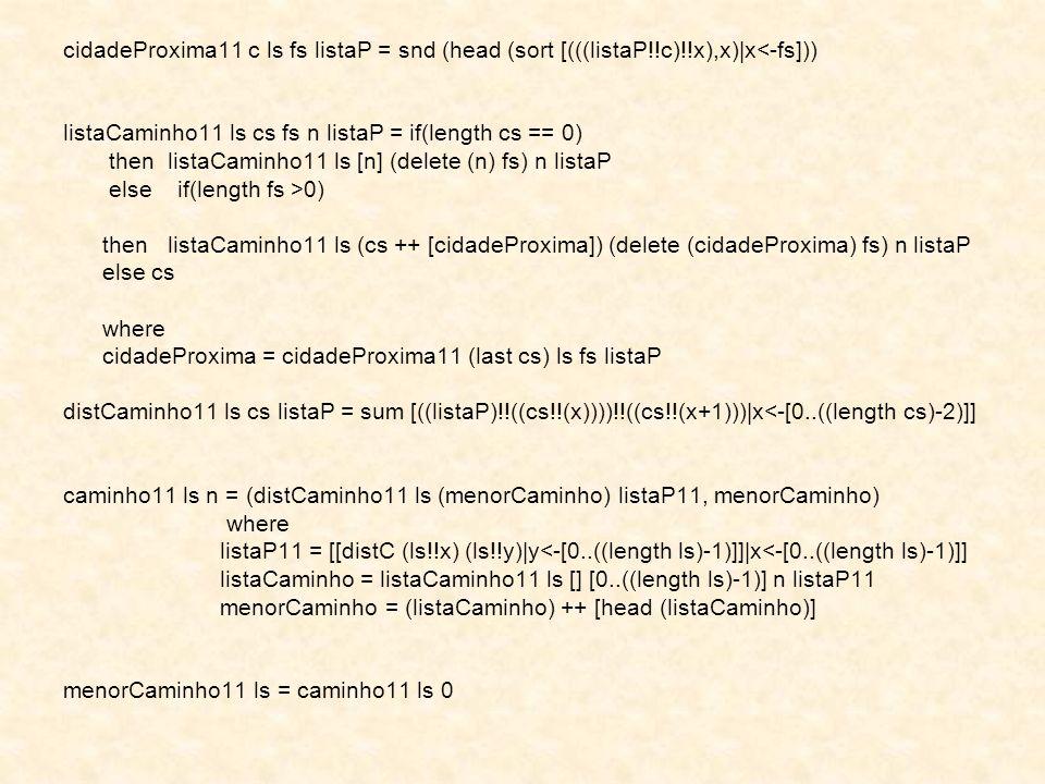 cidadeProxima11 c ls fs listaP = snd (head (sort [(((listaP. c)
